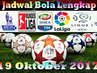 Jadwal Bola Lengkap 19 Oktober 2017