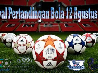 Jadwal Pertandingan Bola 12 Agustus 2017